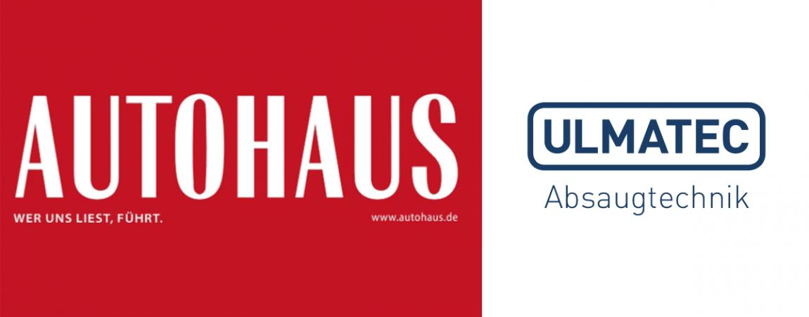 PR Bericht im AUTOHAUS Fachmagazin | ULMATEC Absautechnik
